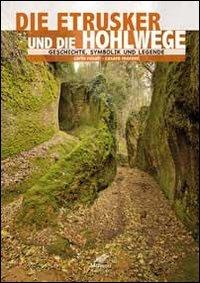 9788895999234: Gli etruschi e le vie cave. Storia, simbologia e leggenda. Ediz. tedesca