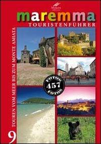 9788895999265: Maremma guida turistica. 9 itinerari dal mare al monte Amiata. Ediz. tedesca