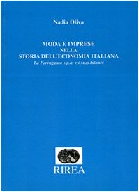 9788896004036: Moda e imprese nella storia dell'economia italiana. La Ferragamo s.p.a. e i suoi bilanci