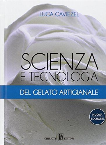 9788896027271: Scienza e tecnologia del gelato artigianale