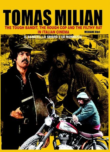 Tomas Milian: The Tough Bandit, the Rough