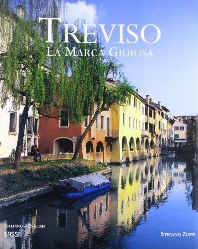 Treviso. La Marca Gioiosa. Ediz. italiana e: Stefano Zuffi