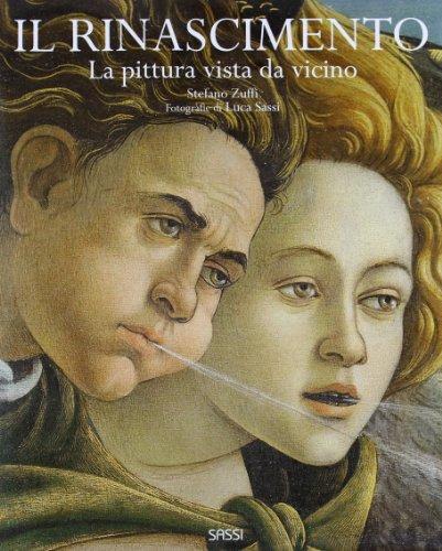 Il Rinascimento. La pittura vista da vicino.: Zuffi,Stefano. Sassi,Luca.