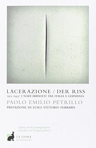 9788896052921: Lacerazione/Der riss. 1915-1943: i nodi irrisolti tra Italia e Germania (I saggi)