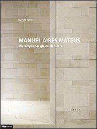 9788896067642: Manuel Aires Mateus. Un tempio per gli dei di pietra