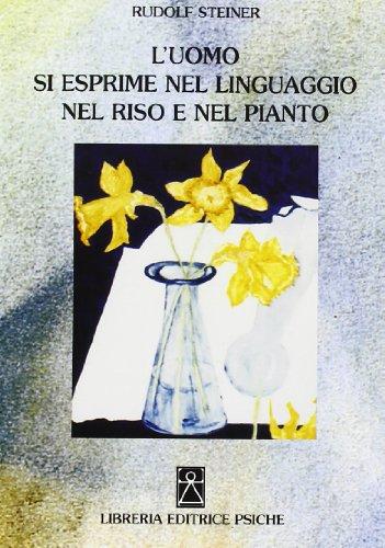 L uomo si esprime nel linguaggio nel: Rudolf Steiner