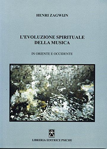 L'evoluzione spirituale della musica in Oriente e: Henri Zagwijn