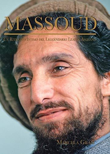 9788896093870: Massoud. Un ritratto intimo del leggendario leader afghano