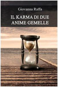 9788896096734: Il karma di due anime gemelle