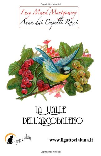 Anna dai Capelli Rossi - La Valle: Lucy Maud Montgomery