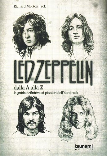 9788896131121: I Led Zeppelin dalla A alla Z. La guida definitiva ai pionieri dell'hard rock
