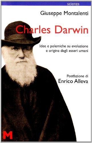Charles Darwin. Idee e polemiche su evoluzione: Montalenti,Giuseppe.