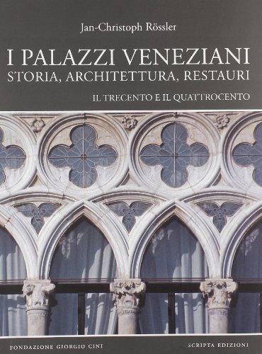 9788896162279: I palazzi veneziani. Storia, architettura, restauri. Il trecento e il quattrocento (Saggi e profili di arte veneta)
