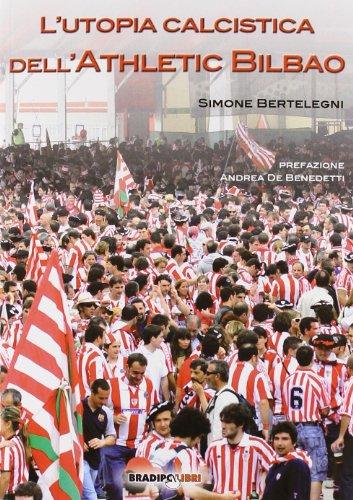 9788896184400: L'utopia calcistica dell'Athletic Bilbao
