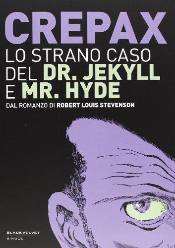9788896197868: Lo strano caso del Dr. Jekyll e Mr. Hyde. Dal romanzo di Robert Louis Stevenson