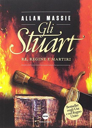 9788896209271: Gli Stuart: Re, regine e martiri