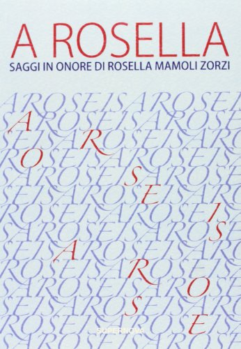 9788896220733: A Rosella. Saggi in onore di Rosella Mamoli Zorzi