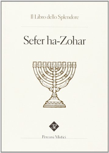 9788896222171: Sefer ha zohar. Il libro dello splendore (Percorsi mistici)