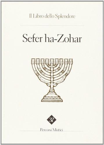 9788896222171: Sefer ha zohar. Il libro dello splendore