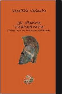 9788896234259: Un dramma «tormentato». L'Oreste e le formule euripidee (Saggio e critica)