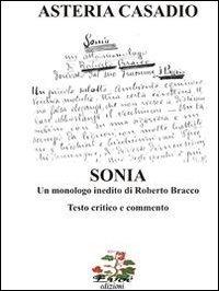 9788896234341: «Sonia» un monologo inedito di Roberto Bracco. Testi critico e commento (Saggio e critica)