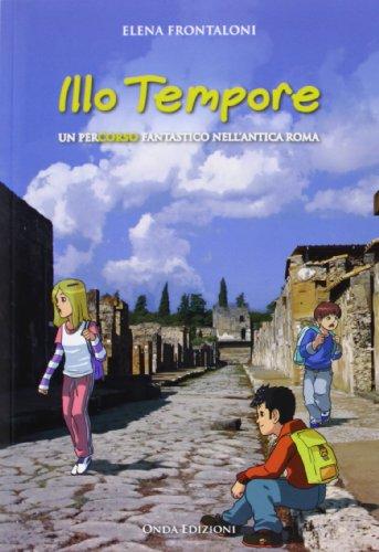 9788896281109: Illo tempore. Un percorso fantastico nell'antica Roma