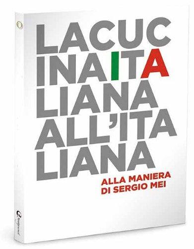 9788896297131: Cucina italiana all'italiana alla maniera di Sergio Mei