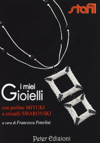 9788896299302: I miei gioielli con perline Miyuki e cristalli Swarovski