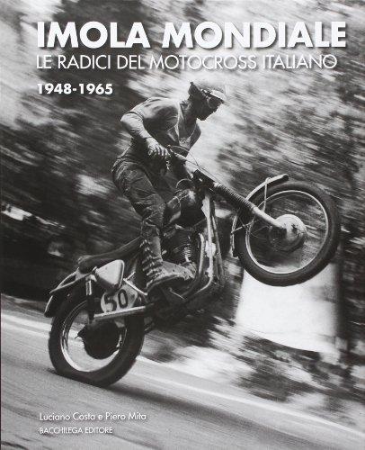 9788896328408: Imola mondiale. Le radici del motocross italiano 1948-1965. Ediz. multilingue