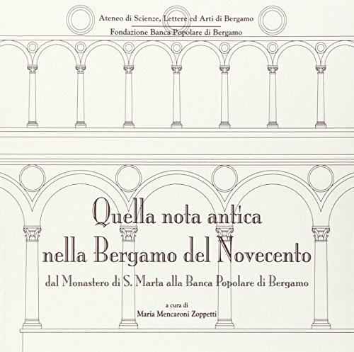 Quella nota antica nella Bergamo del Novecento. Dal Monastero di S. Marta alla Banca Popolare di ...