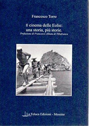 9788896358047: Il cinema delle Eolie. Una storia, più storie