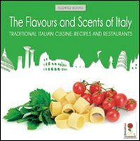 The Flavours and Scents of Italy: Traditional: Silvia Guglielmi