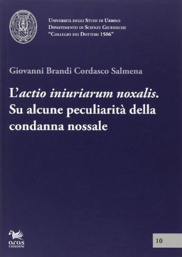 L Actio Iniuriarum Noxalis. Su Alcune Peculiarità delle Condanna Nossale.: Brandi, Giovanni