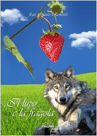 9788896395202: Il lupo e la fragola