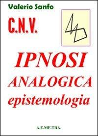 9788896407165: C.N.V. ipnosi analogica. Epistemologia