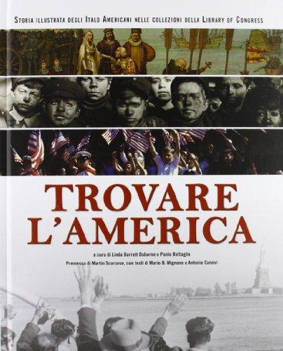 9788896408155: Trovare l'America. Storia illustrata degli italo americani nelle collezioni della Library of Congress