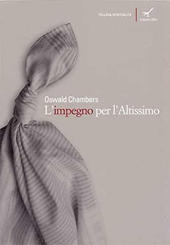 L'impegno per l'Altissimo (889644103X) by Oswald Chambers