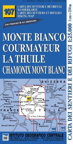 9788896455371: Carta n. 107 Monte Bianco, Courmayeur, Chamonix, la Thuile 1:25.000. Carta dei sentieri e dei rifugi. Serie monti (Carta. Monti)