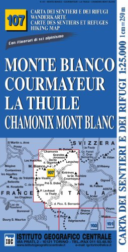 Chamonix Cartina Geografica.9788896455371 Carta N 107 Monte Bianco Courmayeur Chamonix La Thuile 1 25 000 Carta Dei Sentieri E Dei Rifugi Serie Monti Abebooks Istituto Geografico Centrale 8896455375