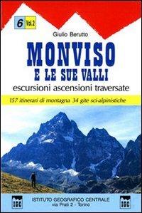 9788896455524: Guida n. 6/2 Monviso e le sue valli (Guida. Valli)