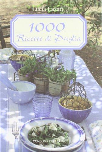 1000 ricette di Puglia: Lucia Lazari