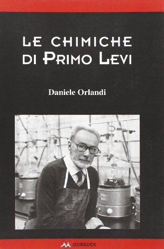 9788896487273: Le chimiche di Primo Levi