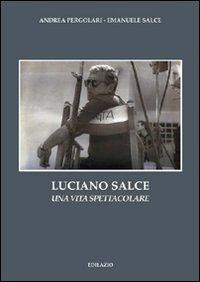 9788896517154: Luciano Salce. Una vita spettacolare