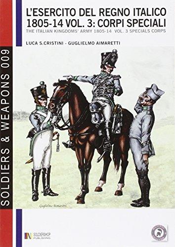 L'esercito del regno italico (1805-1814). Ediz. italiana: Luca S. Cristini;