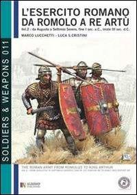 9788896519479: L'esercito romano da Romolo a re Artù. Ediz. italiana e inglese vol. 2 - Da Augusto a Caracalla, 30 a.C., 217 d.C.