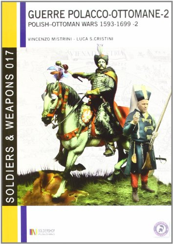 9788896519615: Le guerre polacco-ottomane 1593-1699 vol. 2 - Gli scontri armati