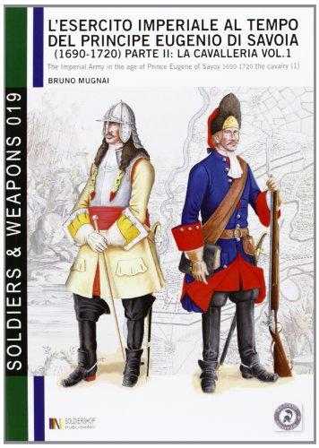 9788896519622: L'esercito imperiale al tempo del principe Eugenio di Savoia (1690-1720). Ediz. italiana e inglese