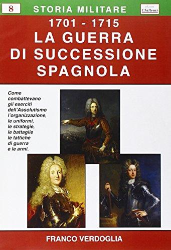 9788896522141: La guerra di successione spagnola (1701-1715) (Storia militare)