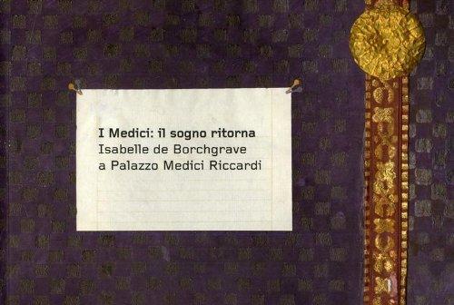 9788896532003: I Medici: il sogno ritorna. Isabelle de Borchgrave a Palazzo Medici Riccardi. Ediz. italiana e francese