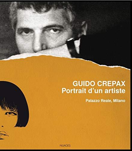 9788896563410: Guido Crepax. Ritratto di un artista. Catalogo della mostra (Milano, 20 giugno-15 settembre 2013). Ediz. italiana, inglese e francese